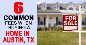 6 Common Fees When Buying A Home In Austin TX