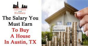 the salary you must earn to buy a house in austin texas