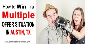 How to Win in a Multiple Offer Situation in Austin